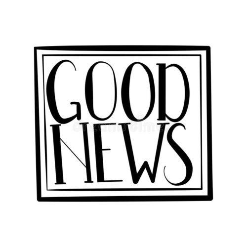 Lots of Good News! (No, Really)